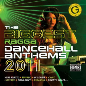 [The Biggest Ragga Dancehall Anthems 2011]