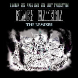 [Black Materia: The Remixes]
