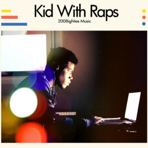 [Kid With Raps]