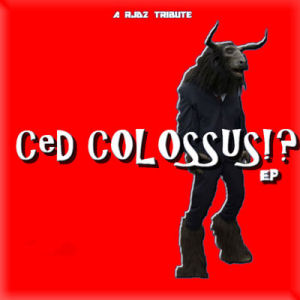 [Ced Colossus!? EP]