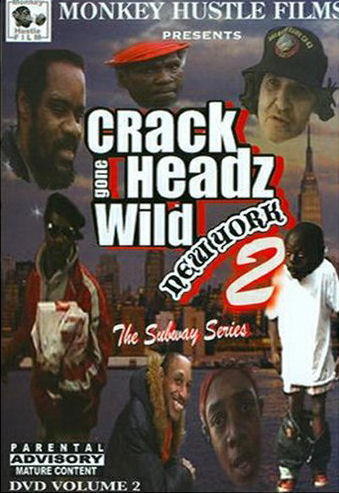 [Crackheadz Gone Wild: New York 2]