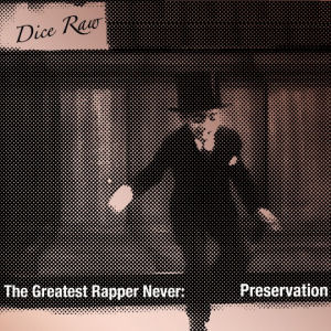 [Greatest Rapper Never: Preservation]