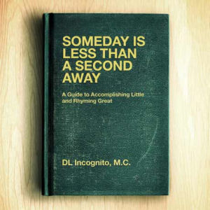 [Someday Is Less Than a Second Away]