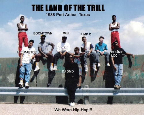 [The Land of the Trill - 1988 Port Arthur, Texas]