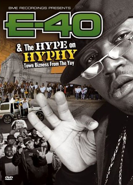 [E-40 & The Hype on Hyphy]