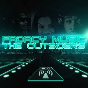 [Fadacy Music Presents: The Outsiders]