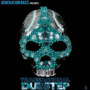 [Generation Bass Presents: Transnational Dubstep]