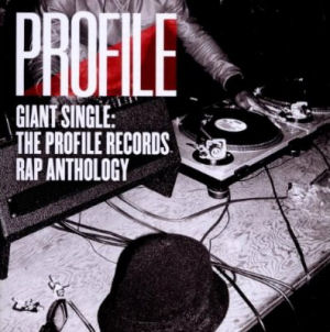 [Giant Single: The Profile Records Rap Anthology]