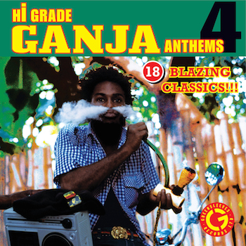 [Hi Grade Ganja Anthems Volume 4]