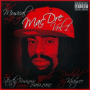 [The Musical Life of Mac Dre Vol. 1]