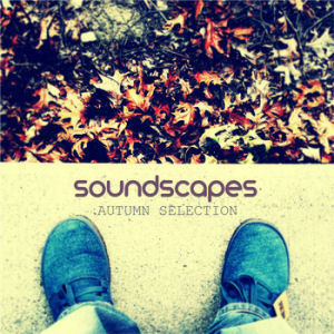 [Soundscapes: Autumn Selection]