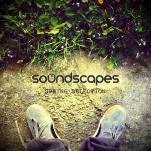 [Soundscapes: Spring Selection]