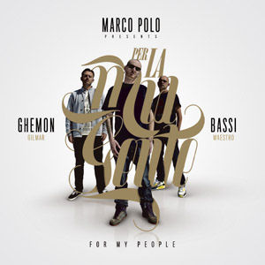 [Marco Polo Presents: Per La Mia Gente/For My People]