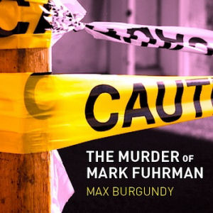 [The Murder of Mark Fuhrman]