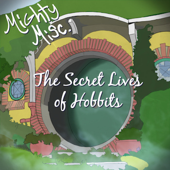 [The Secret Lives of Hobbits]