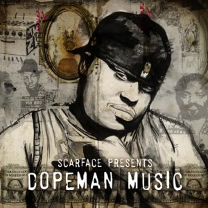 [Scarface Presents Dopeman Music]