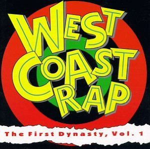 [West Coast Rap: The First Dynasty, Vol. 1-3]