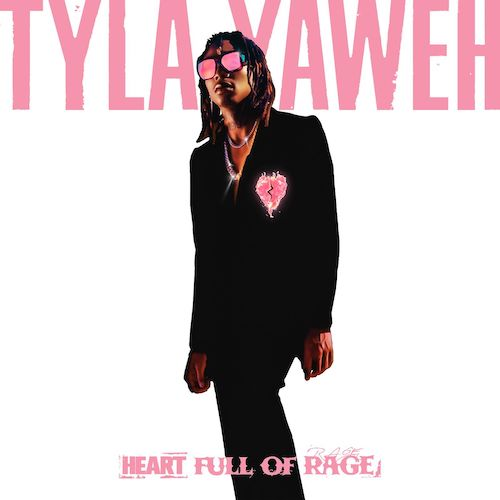 Tyla Yaweh - Heart Full of Rage