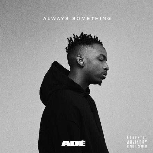 ADE - Always Something