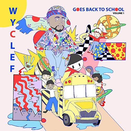 Wyclef Jean Goes Back to School Volume 1